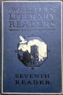 Wheeler's Literary Readers, Seventh Reader