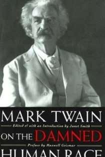 Mark Twain On the Damned Human Race