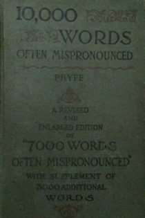 Ten Thousand Words Often Mispronounced