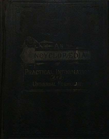 An Encyclopedia of Practical Information and Universal Formulary