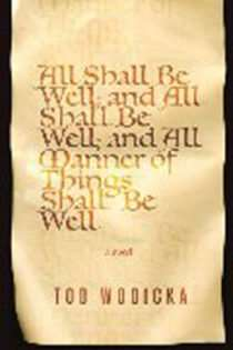All Shall Be Well, and All Shall Be Well, and All Manner of Things Shall Be Well