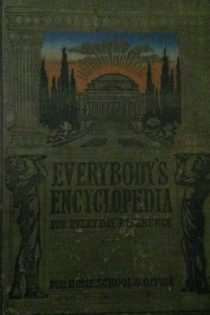 Everybody's Encyclopedia for Every Day Reference