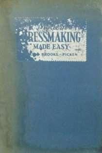 Modern Dressmaking Made Easy
