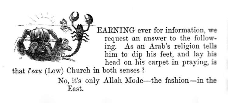 As an Arab's religion tells him to dip his feet, and lay his head on his carpet in praying, is that l'eau (Low) Church in both senses? No, it's only Allah Mode in the East