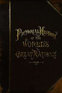 Pictorial History of The World's Great Nations, Vol. III