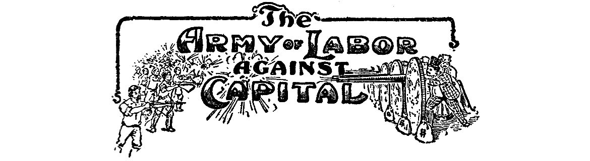 The Army of Labor Against Capital