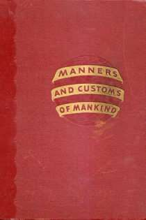 Manners and Customs of Mankind