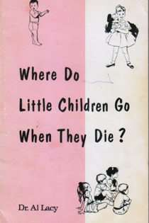 Where Do Little Children Go When They Die?