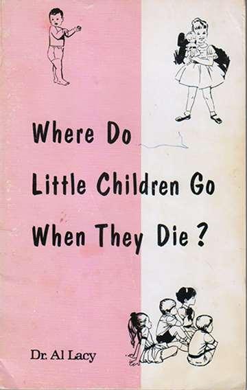 Where Do Little Children Go When They Die?