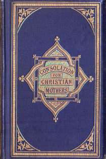 Consolation for Christian Mothers