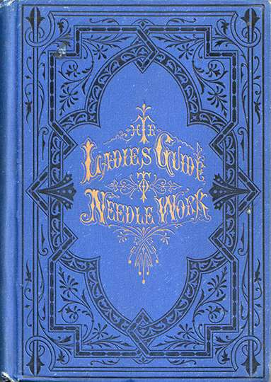 The Ladies Guide to Needle Work