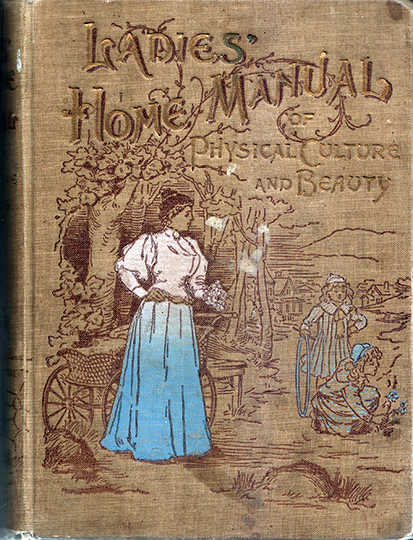 Ladies Home Manual of Physical Culture and Beauty