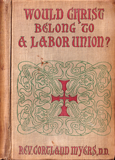 Would Christ Belong to a Labor Union?